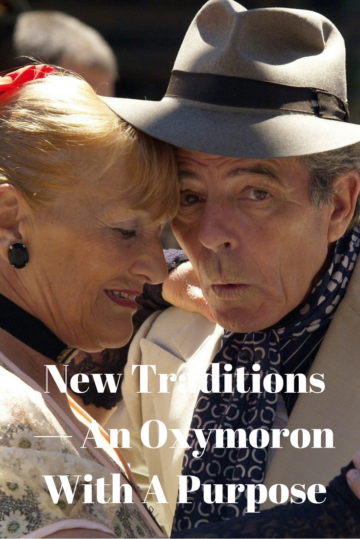 New Traditions — An Oxymoron With A Purpose